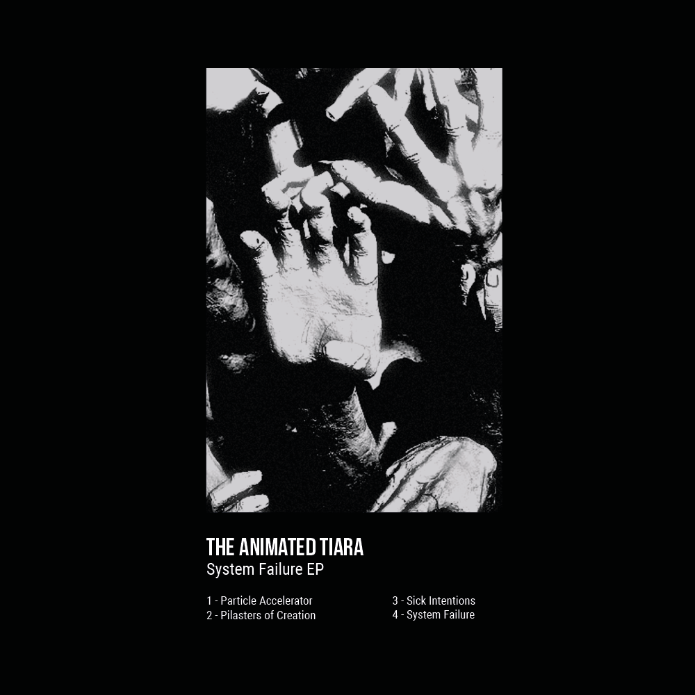 The Animated Tiara - System Failure EP